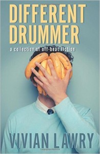 Book cover of Different Drummer: A Collection of Off-Beat Fiction by Vivian Lawry