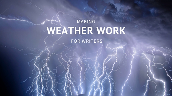 Making Weather Work for Writers