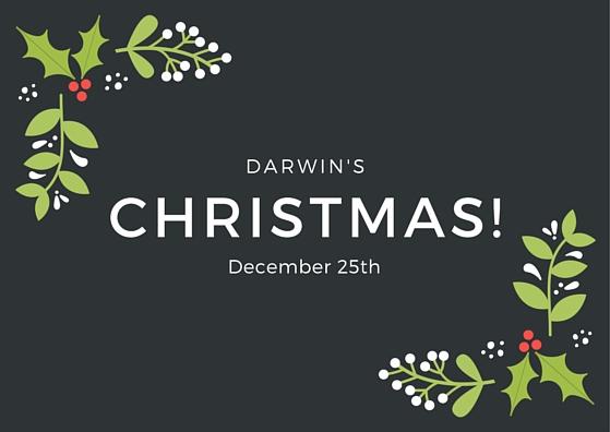 Darwin's Christmas! December 25th