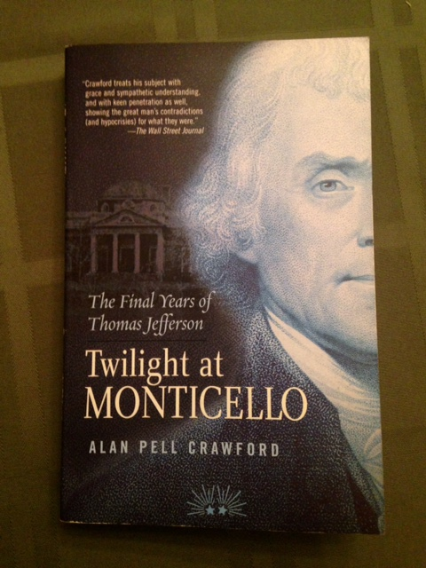 Twilight at Monticello: The Final Years of Thomas Jefferson by Alan Pell Crawford, bookworm delights, Top Ten Tuesday