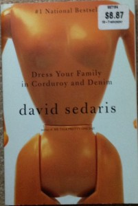 "David Sedaris ""Dress Your Family in Corduroy and Denim,"" humor writing, funny writing"