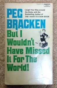 But I Wouldn't Have Missed It For The World! by Pec Bracken, writing humor, funny writing