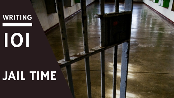 Writing 101: Jail Time, Creative writing about jail, prison