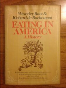 Eating in America: A History, Waverley Root, Richard de Rochemont, book, history, Top Ten Tuesday pick