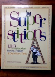 Superstitions: 1,013 of the Wackiest Myths, Fables & Old Wives' Tales, Deborah Murrell, book