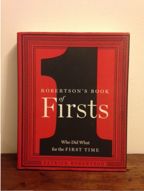 Robertson's Book of Firsts: Who Did What for the First Time, book by Patrick Robertson