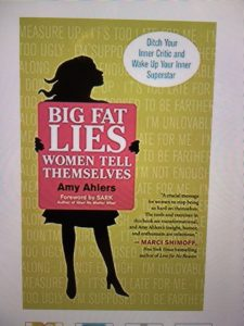 big fat lies women tell themselves amy ahiers