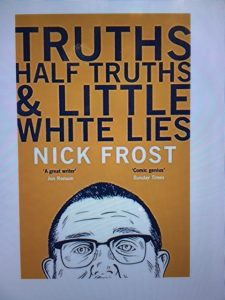 truths half truths little white lies nick frost