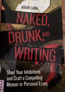 naked drunk writing adair lara